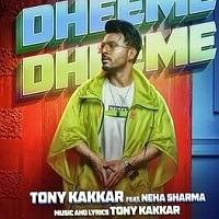 Dheeme Dheeme Indian Pop by Tony Kakkar Title Poster 2019