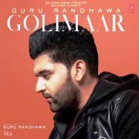 Golimaar Punjabi Song By Guru Randhawa Poster 2018