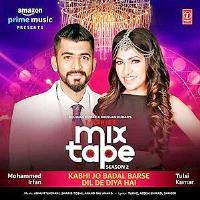 Kabhi Jo Badal Barse Mix Title poster 2019