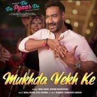 Mukhda Vekh Ke Song From De De Pyaar De Movie 2019 Poster