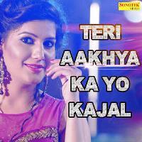 Teri Aakhya Ka Yo Kajal Hit Songs 2018 Poster