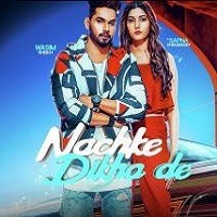 Nachke Dikha De Punjabi Song Poster 2019