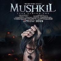 Mushkil 2019 Hindi Movie Mp3 Songs Download Pagalworld