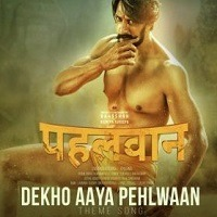 Pehlwaan 2019 Hindi Audio Mp3 Songs Download Pagalworld