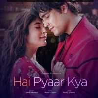 Hai Pyaar Kya 2019 Audio Mp3 Song Download Pagalworld