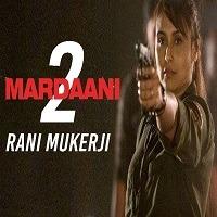 Mardaani 2 Hindi Movie Mp3 Songs Download Pagalworld