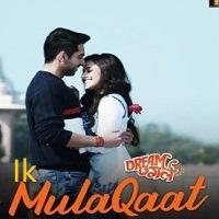 Ik Mulaqaat 2019 Mp3 Song Download Pagalworld