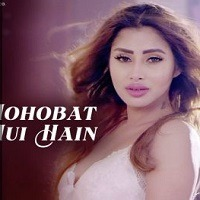 Mohobat Hui Hain 2019 Mp3 Song Download Pagalworld