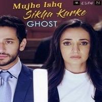 Mujhe Ishq Sikha Karke Mp3 Song 320 kbps Download Pagalworld