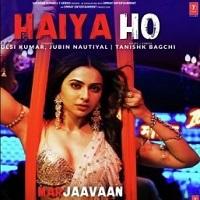 Marjaavaan Song Haiya Ho