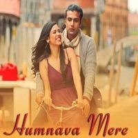 Humnava Mere Audio Song 320 kbps Download Pagalworld