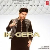 Ik Gera Song By Guru 2019