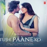 Tujhe Paane Ko Audio Song 320 kbps Download Pagalworld