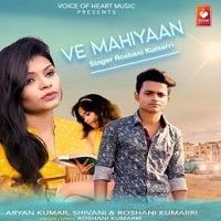 Ve Mahiyaan Indian Pop Song 320 kbps Download Pagalworld