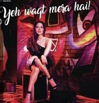 Yeh Waqt Mera Hai Pop Mp3 Song 320 kbps Download Pagalworld