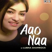 Aao Naa Mp3 Song Download 320 kbps Pagalworld